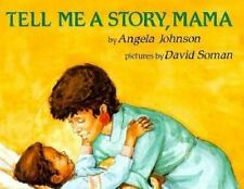 Tell Me a Story, Mama by Angela Johnson (1989, Hardcover)