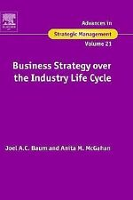 Business Strategy over the Industry Lifecycle, Volume 21 (Advances in -ExLibrary