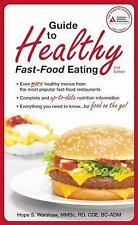 Guide to Healthy Fast-Food Eating by Hope S. Warshaw R.D.