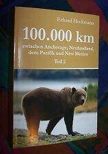 100.000 km zwischen Anchorage Neufundland ... - Teil 2: Quer durch Kanada # 2014