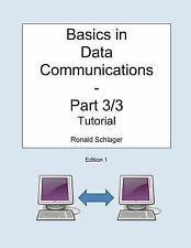 Basics in Data Communications - Part 3/3 : Tutorial by Ronald Schlager (2014,...