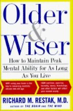 Older and Wiser: How to Maintain Peak Mental Ability for As Long As You Live, Re