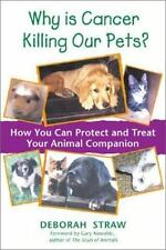 Why Is Cancer Killing Our Pets?: How You Can Protect and Treat Your An-ExLibrary