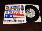 "SEWER TROUT ""SEWER TROUT FOR PRESIDENT"" 7"" 1ST PRESS ONE SHOT FLOP 1988 ROCK ETC"