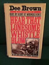 Hear That Lonesome Whistle Blow : Railroads in the West by Dee Brown - 1st Ed HB