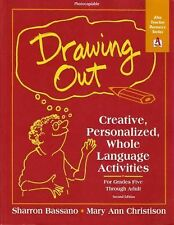 Drawing Out: Creative, Personalized, Whole-Language Activities for Grades Five T