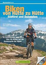 Bike Guide Dolomiten und Südtirol - von Hütte zu Hütte: 16 Traumtouren und über