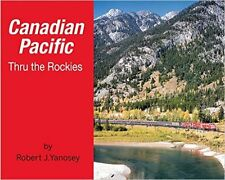 Canadian Pacific Thru the Rockies (Softcover) / trains / railroad