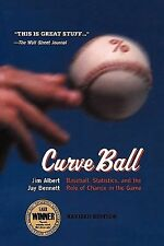Curve Ball : Baseball, Statistics, and the Role of Chance in the Game by Jay...