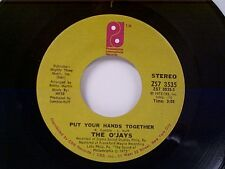 """O'JAYS """"PUT YOUR HANDS TOGETHER / YOU GOT YOUR HOOKS IN ME"""" 45 MINT"""