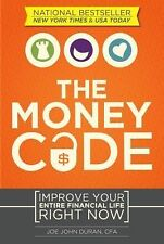 The Money Code Improve Your Entire Financial Life Right Now Book