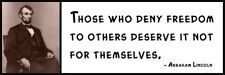Wall Quote - ABRAHAM LINCOLN - Those who deny freedom to others deserve it not f