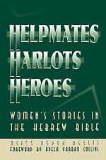 Helpmates, Harlots, and Heroes: Women's Stories in the Hebrew Bible, Ogden Belli