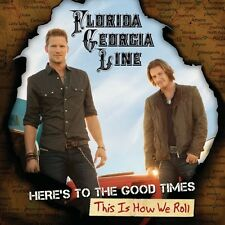 Florida Georgia Line - Here's to the Good Times / This Is How We Roll [New CD] W