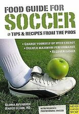 Food Guide for Soccer: Tips & Recipes from the Pros by Gloria Averbuch, Nancy C