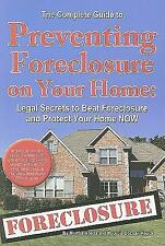The Complete Guide to Preventing Foreclosure on Your Home: Legal Secre-ExLibrary