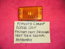 PLYMOUTH CHAMP DODGE COLT DRIVERS LEFT COMPLETE TURN SIGNAL LIGHT FACTORY OEM
