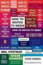 How to Watch TV News by Neil Postman and Steve Powers (2008, Paperback, Revised)