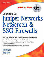 Configuring Juniper Networks NetScreen and SSG Firewalls, Cameron, Rob