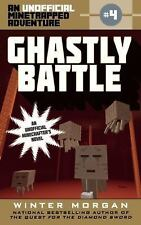 The Unofficial Minetrapped Adventure: Ghastly Battle : An Unofficial...