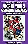 World War 2 German Medals and Political Awards by Christopher Ailsby (2006, PB)