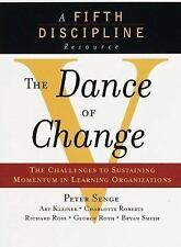 The Dance of Change: The Challenges to Sustaining Momentum in Learning Organiza