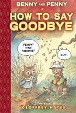 Benny and Penny: Benny and Penny in How to Say Goodbye by Geoffrey Hayes (2016,