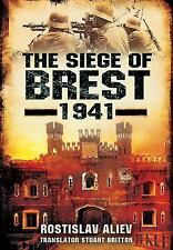 The Siege of Brest 1941: A Legend of Red Army Resistance on the Eastern Front, R