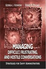 Managing Difficult, Frustrating, and Hostile Conversations : Strategies for Savv