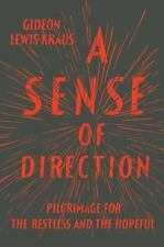 A Sense of Direction: Pilgrimage for the Restless and the Hopeful - LikeNew - Le