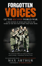 Forgotten Voices of the Second World War: A New History of the Second World...