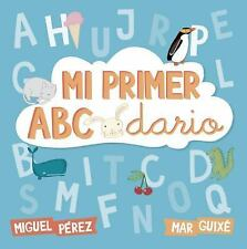 Mi Primer ABCdario (My First ABCs) by María Antonia Guixe, Miguel Pérez and...