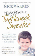 Thirty Years In A Turtleneck Sweater: A Heartbreaking Tale of Loss and a Son's L