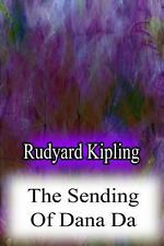 The Sending of Dana Da by Rudyard Kipling (2012, Paperback)