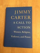 A Call to Action : Women, Religion Violence and Power Jimmy Carter - SIGNED Pic