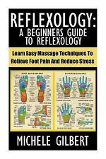 Massage, Reiki,Chakra's,Foot Pain,Treat Illness: Reflexology: a Beginners...