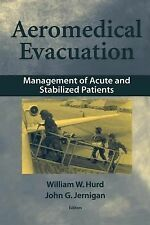 Aeromedical Evacuation : Management of Acute and Stabilized Patients (2002,...