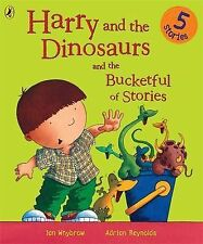 Harry and the Dinosaurs and the Bucketful of Stories, Ian Whybrow