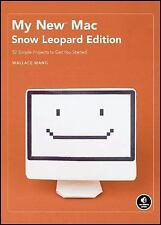 My New Mac, Snow Leopard Edition: 52 Simple Projects to Get You Started, Wang, W
