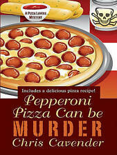 Pepperoni Pizza Can Be Murder (Thorndike Press Large Print Mystery-ExLibrary