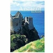 Ancient Echoes by Barbara Monahan (2011, Paperback)