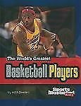 The World's Greatest Basketball Players (Sports Illustrated Kids, the World's Gr