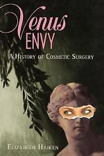 Venus Envy: A History of Cosmetic Surgery