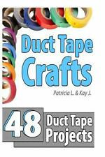 Duct Tape Crafts : 48 Duct Tape Projects (2014, Paperback)