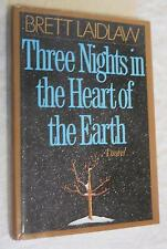Three Nights in the Heart of the Earth by Brett Laidlaw (1988, Hardcover