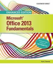 Microsoft Office 2013 Enhanced Editions: Microsoft® Office 2013 Fundamentals...