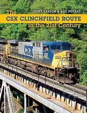 Railroads Past and Present Ser.: The CSX Clinchfield Route in the 21st...