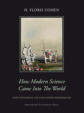 HOW MODERN SCIENCE CAME INTO THE WORLD - H. FLORIS COHEN (HARDCOVER) NEW