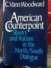 American Counterpoint - Slavery & Racism in the North/South Dialogue / Woodward