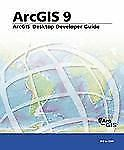 ArcGIS Desktop Developer's Guide : ArcGIS 9 (2004, Paperback)